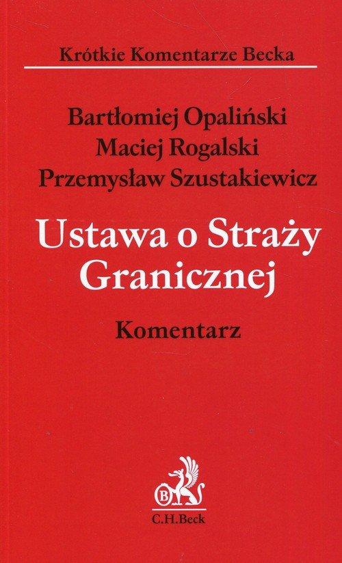 Ustawa o Straży Granicznej. Komentarz. - okładka książki
