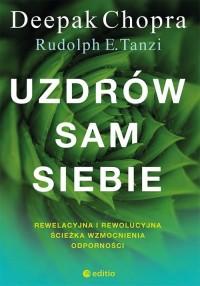 Uzdrów sam siebie Rewelacyjna i rewolucyjna ścieżka wzmocnienia odporności - okładka książki