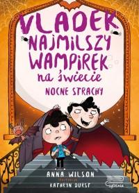 Vladek - najmilszy wampirek na świecie. Tom 3. Nocne strachy - okładka książki