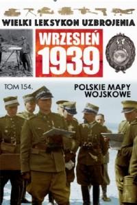 Wielki Leksykon Uzbrojenia. Wrzesień 1939. Tom 154. Polskie mapy wojskowe - okładka książki