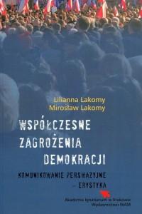 Współczesne zagrożenia demokracji. Komunikowanie perswazyjne - erystyka - okładka książki