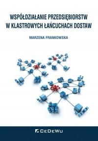 Współdziałanie przedsiębiorstw w klastrowych łańcuchach dostaw - okładka książki