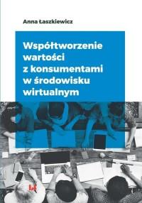 Współtworzenie wartości z konsumentami w środowisku wirtualnym - okładka książki