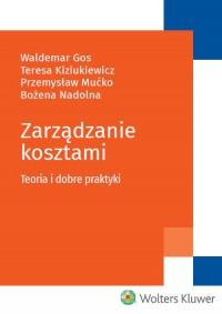 Zarządzanie kosztami. Teoria i dobre praktyki - okładka książki