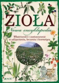 Zioła. Nowa encyklopedia - okładka książki