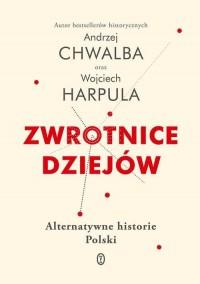 Zwrotnice dziejów. Alternatywne historie Polski - okładka książki