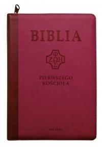 Biblia pierwszego Kościoła z paginatorami purpur. - okładka książki