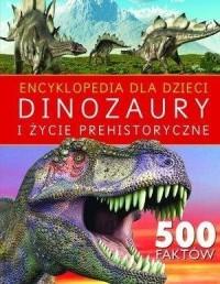 Encyklopedia dla dzieci. Dinozaury i życie prehistoryczne - okładka książki