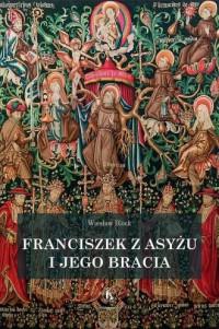 Franciszek z Asyżu i jego bracia - okładka książki