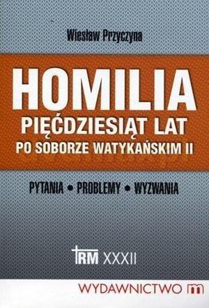 Homilia pięćdziesiąt lat po Soborze - okładka książki
