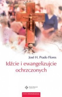 Idźcie i ewangelizujcie ochrzczonych - okładka książki