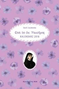 Kalendarz 2018 Rok ze św. Faustyną - okładka książki