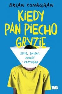 Kiedy Pan Piecho gryzie - okładka książki