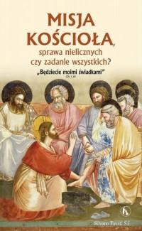 Misja Kościoła, sprawa nielicznych czy zadanie... - okładka książki