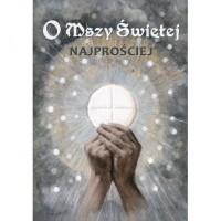 O Mszy Świętej najprościej - okładka książki