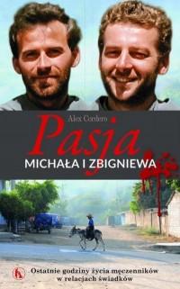 Pasja Michała i Zbigniewa. Ostatnie godziny.... - okładka książki