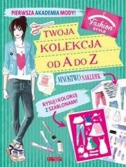 Pierwsza Akademia Mody! Twoja kolekcja - okładka książki