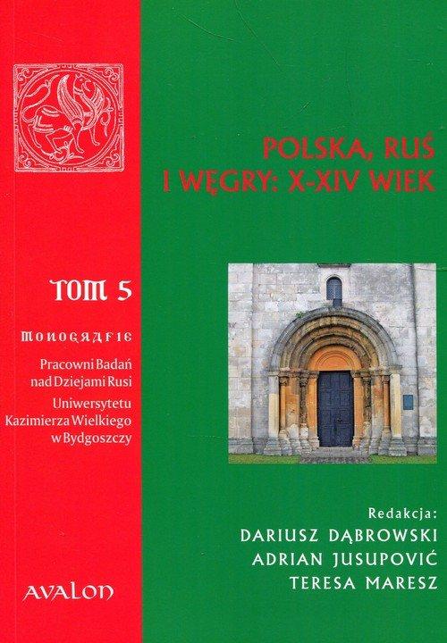 Polska, Ruś i Węgry, X-XIV wiek - okładka książki