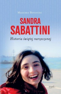 Sandra Sabattini. Historia świętej narzeczonej - okładka książki
