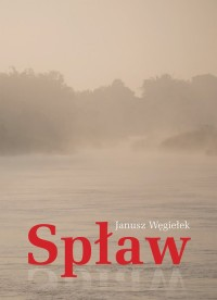 Spław - Janusz Węgiełek - okładka książki