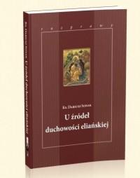 U źródeł duchowości eliańskiej - okładka książki