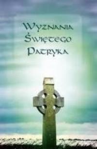 Wyznania świętego Patryka - okładka książki
