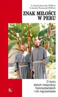 Znak miłości w Peru. O życiu dwóch misjonarzy... - okładka książki