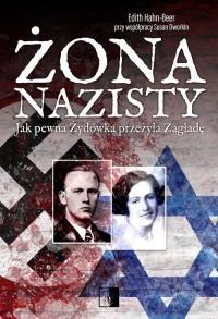 Żona nazisty. Jak pewna Żydówka przeżyła Zagładę - okładka książki