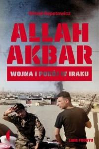 Allah akbar. Wojna i pokój w Iraku - okładka książki