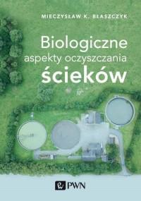 Biologiczne aspekty oczyszczania ścieków - okładka książki