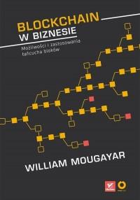 Blockchain w biznesie. Możliwości i zastosowania łańcucha bloków - okładka książki