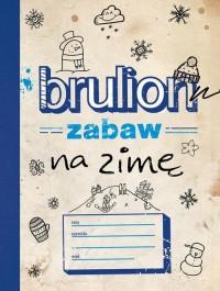 Brulion zabaw na zimę - okładka książki