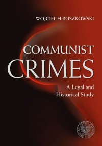 Communist Crimes A legal a historical study - okładka książki