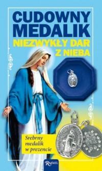 Cudowny Medalik. Niezwykły dar z nieba - okładka książki