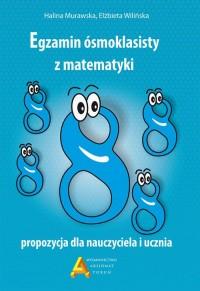 Egzamin ośmioklasisty z matematyki. Propozycja dla nauczyciela i ucznia - okładka podręcznika