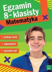 Egzamin ósmoklasisty MATEMATYKA - próbne testy - okładka podręcznika