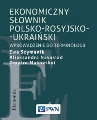 Ekonomiczny słownik polsko-rosyjsko-ukraiński. Wprowadzenie do terminologii - okładka książki