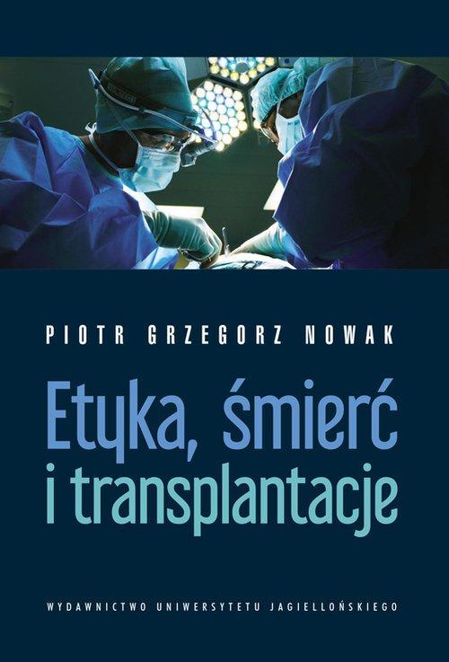 Etyka, śmierć i transplantacje - okładka książki