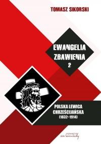 Ewangelia zbawienia Tom 2. Polska lewica chrześcijańska (1832-1914) - okładka książki