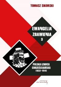 Ewangelia zbawienia. Tom 3. Polska lewica chrześcijańska (1832-1914) - okładka książki