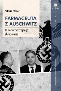 Farmaceuta z Auschwitz. Historia zwyczajnego zbrodniarza. Seria: Fenomeny - okładka książki