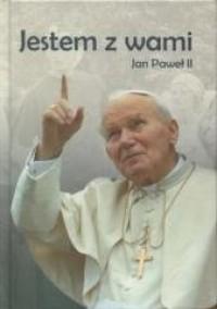 Jestem z Wami. Jan Paweł II - okładka książki