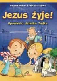 Jezus żyje! Opowieści dziadka Tadka - okładka książki