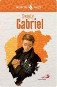 Karta Skuteczni Święci. Święty Gabriel - okładka książki