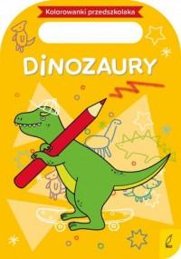 Kolorowanki przedszkolaka. Dinozaury - okładka podręcznika