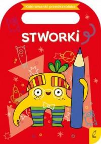 Kolorowanki przedszkolaka. Stworki - okładka podręcznika