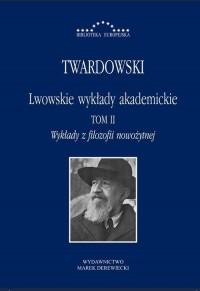 Lwowskie wykłady akademickie Tom 2. Wykłady z filozofii nowożytnej. Biblioteka Europejska - okładka książki