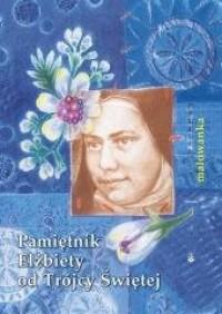 Malowanka - pamiętnik Elżbiety od Trójcy Świętej - okładka książki