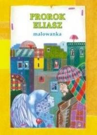 Malowanka - prorok Eliasz - okładka książki