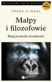 Małpy i filozofowie. Skąd pochodzi moralność? Seria: Wydajemy do myślenia - okładka książki